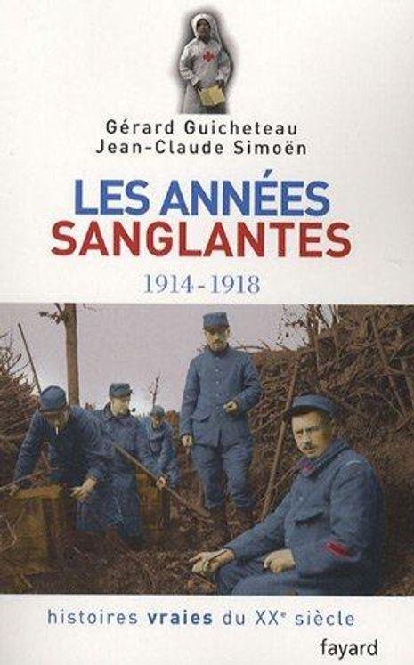 Les années sanglantes 1914-1918