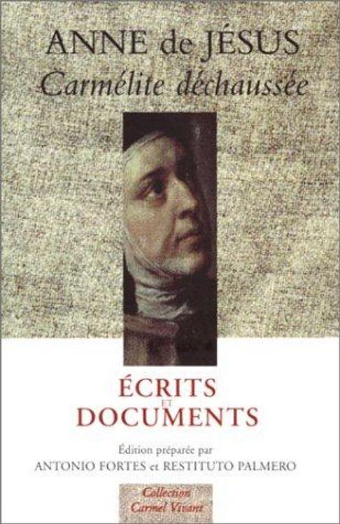 Anne de Jésus - Écrits et Documents