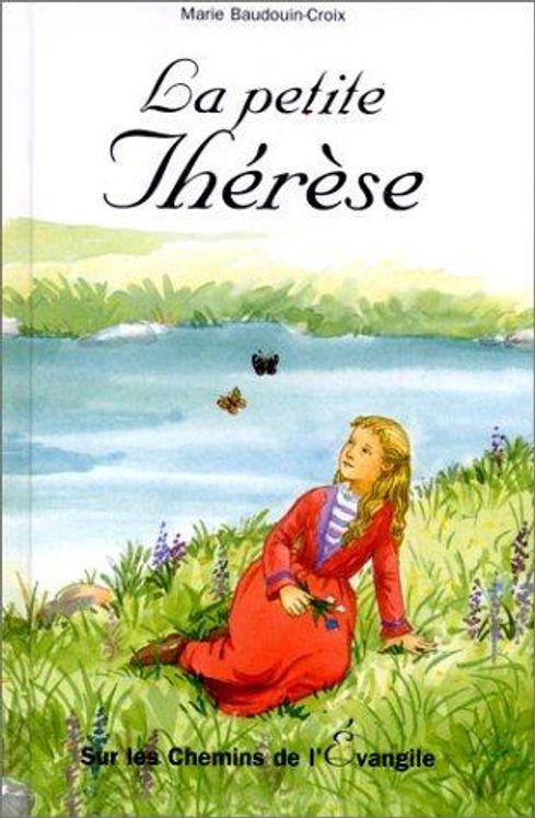 La petite Thérèse - Sur les chemins de l´Evangile