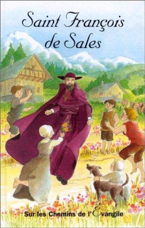 Saint-François de Sales - Sur les chemins de l´Evangile