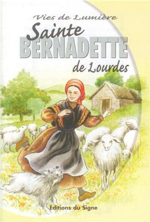 Sainte Bernadette de Lourdes - Vies de lumière