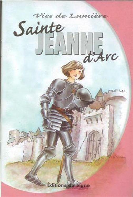 Sainte Jeanne d' Arc - Vies de Lumière