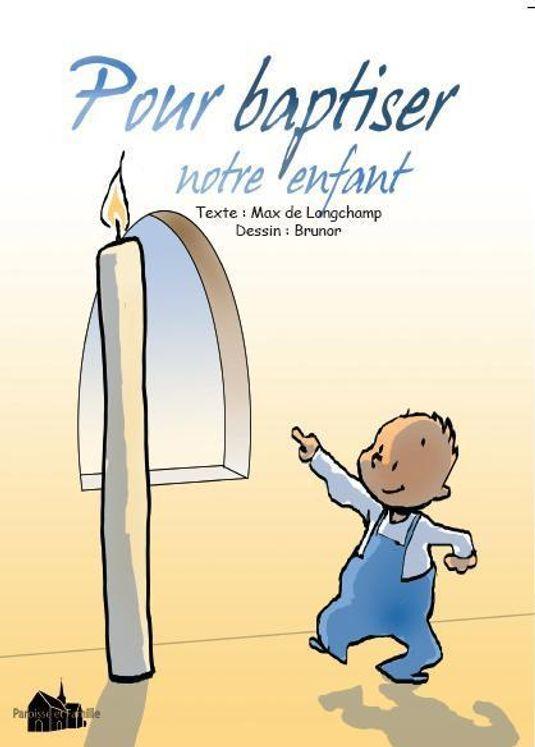 Pour baptiser notre enfant
