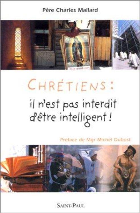 Chrétiens : il n'est pas interdit d'être intelligent