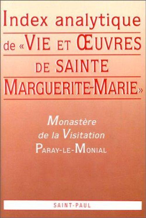 Index analytique - Vie et Oeuvres de sainte Marguerite-Marie Alacoque