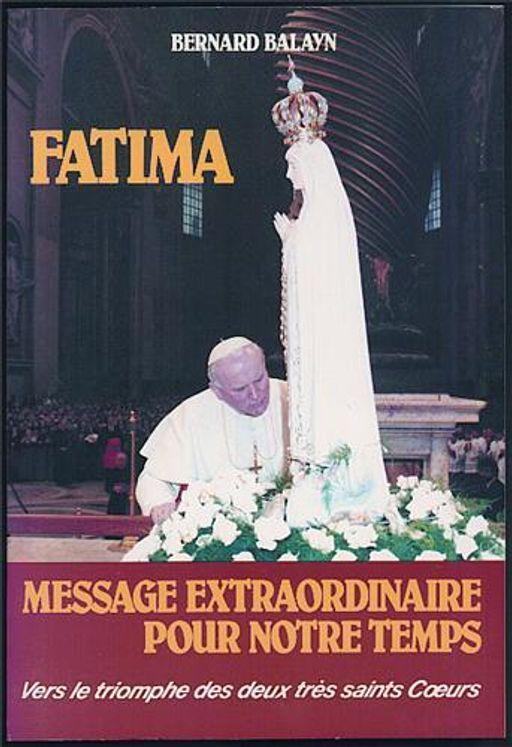 Fatima, message extraordinaire pour notre temps