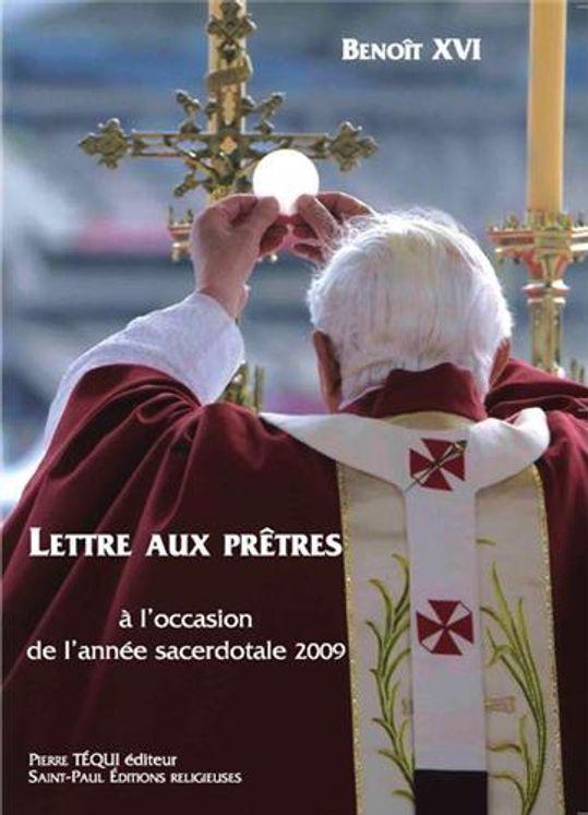 Lettre aux Prêtres a l'occasion de l'année sacerdotale 2009