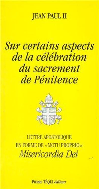 Sur certains aspects de la célébration du sacrement de penitence - Misericordia Dei