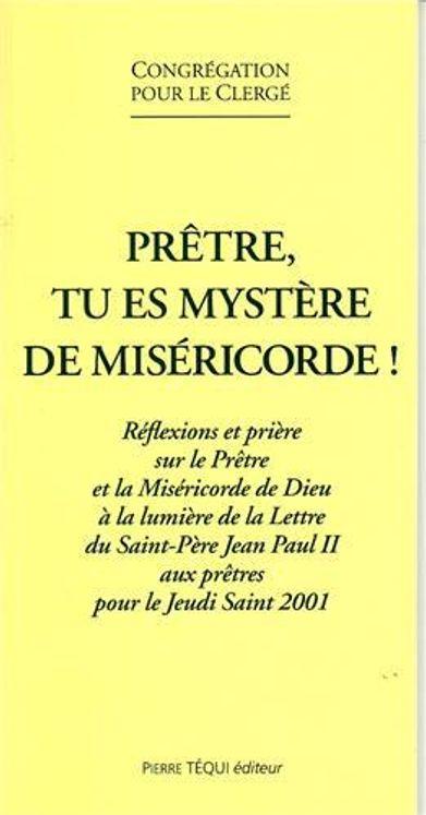 Prêtre, tu es mystère de miséricorde