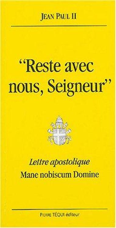 Reste avec nous Seigneur - Mane nobiscum Domine