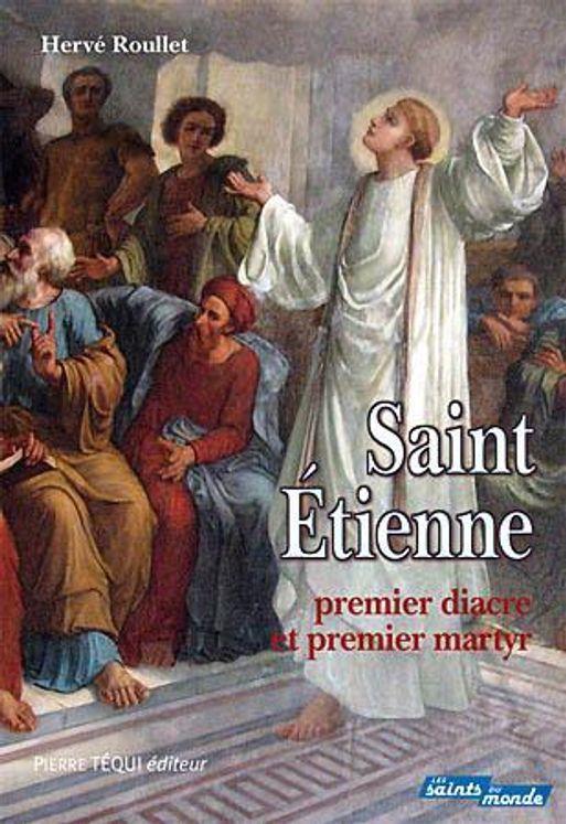 Saint Etienne, premier diacre et premier martyr