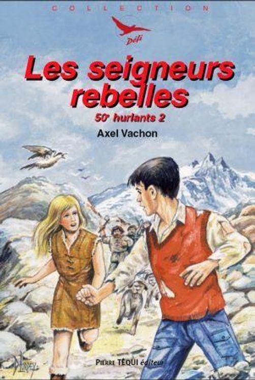 Les 50e hurlants 2  - Les seigneurs rebelles - Défi n° 23