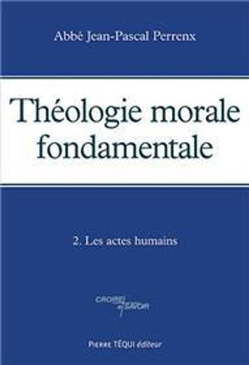 Théologie morale fondamentale - Tome 2
