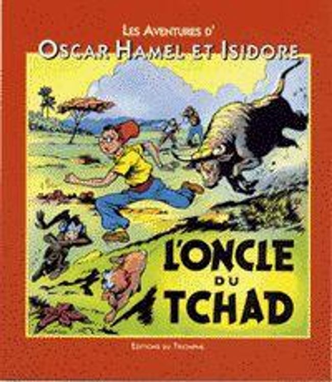 Les aventures d'Oscar Hamel et Isidore 03 - L'Oncle du Tchad