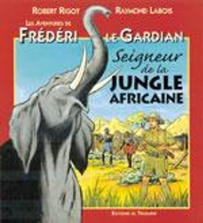Frédéri le Gardian 03 - Seigneur de la jungle africaine