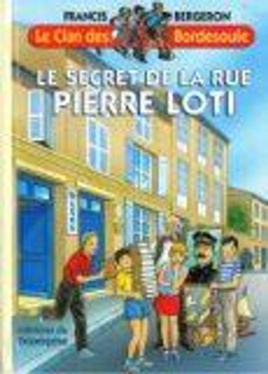 Le Clan des Bordesoule - Tome 13 - Le Secret de la rue Pierre Loti