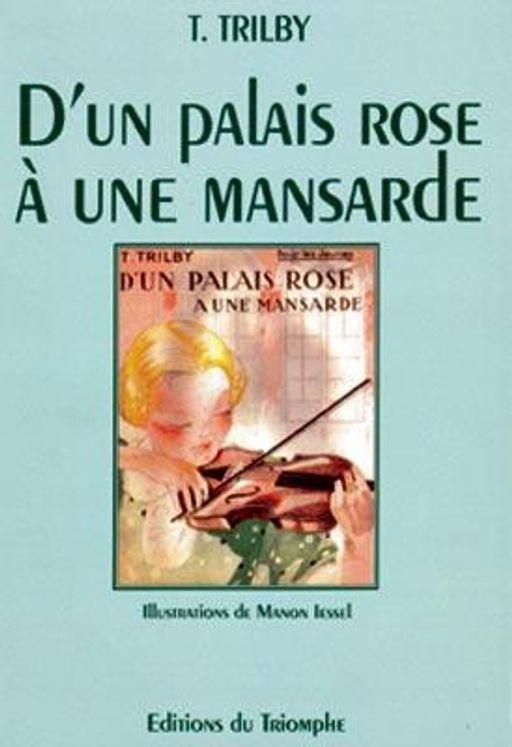 D'un Palais Rose à une mansarde