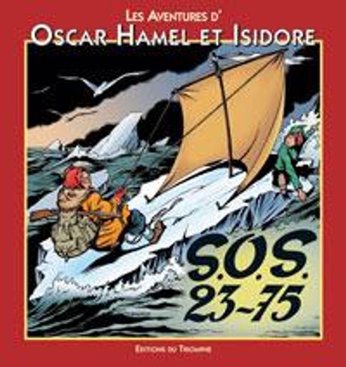 Les aventures d'Oscar Hamel et Isidore 07 - SOS 23-75