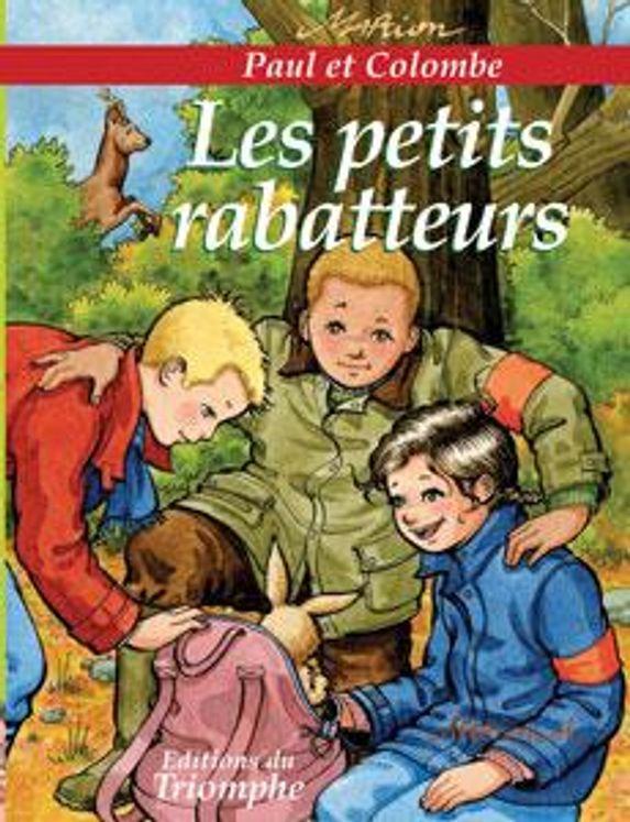 Paul et Colombe 07 - Les Petits Rabatteurs
