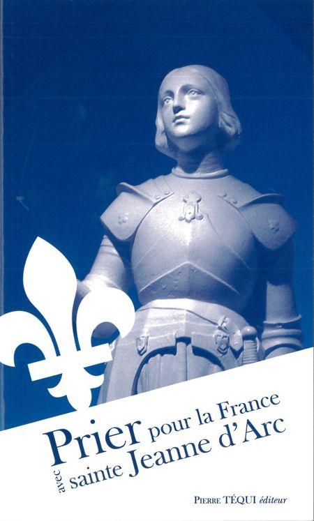 Prier pour la France avec sainte Jeanne d' Arc