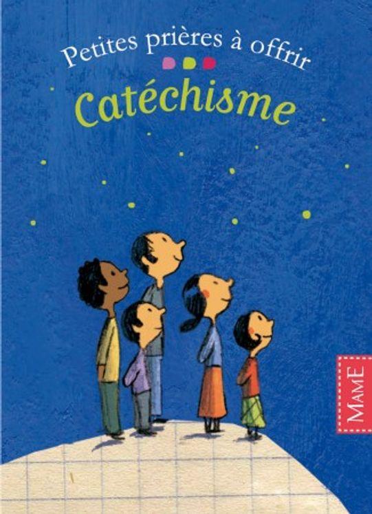 Petites prières à offrir Catéchisme