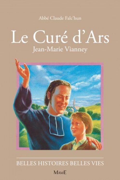 Le curé d'Ars Jean-Marie Vianney - Belles histoires Belles vies