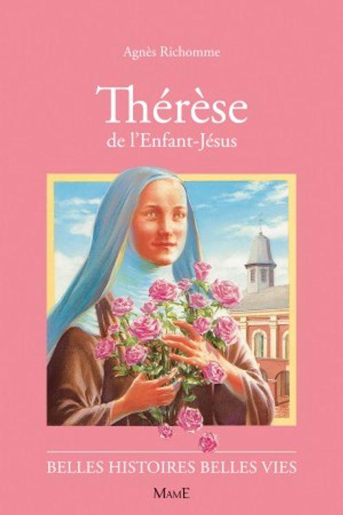 Thérèse de l'Enfant-Jésus - Belles histoires belles vies
