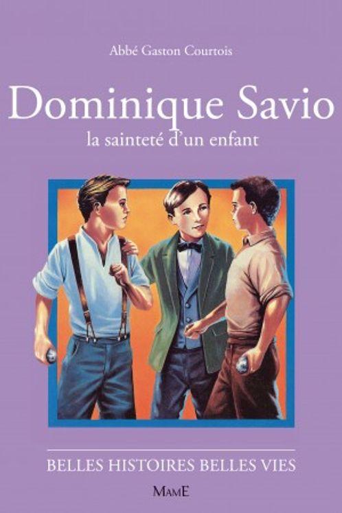 Dominique Savio La sainteté d´un enfant - Belles histoires Belles vies