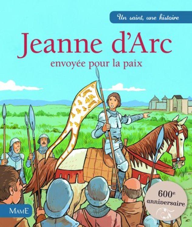 Jeanne d´Arc - Un saint une histoire