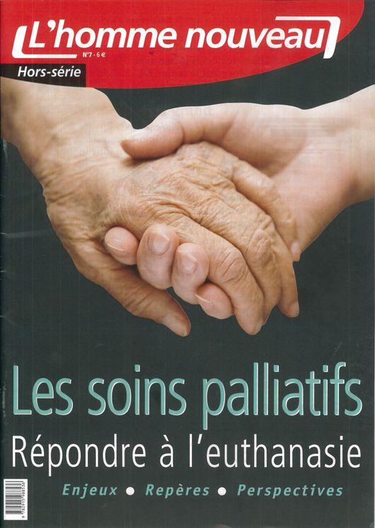 Les soins palliatifs, Répondre à l´euthanasie - L'homme nouveau - Hors-série N°7