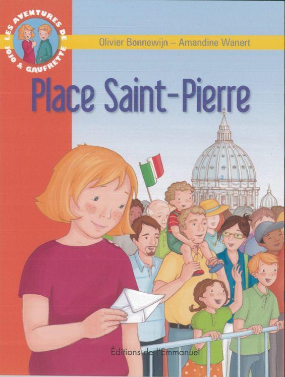 Les aventures de Jojo et Gaufrette, Tome 10, Place Saint-Pierre