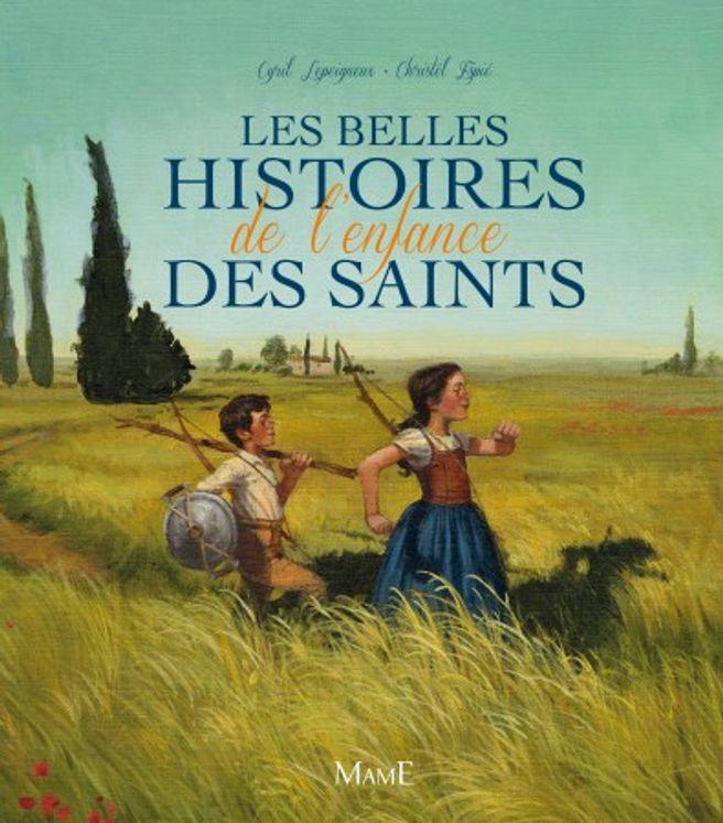 Les belles histoires de l´enfance des saints
