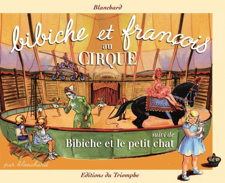 Bibiche et François au Cirque suivi de Bibiche et le petit chat