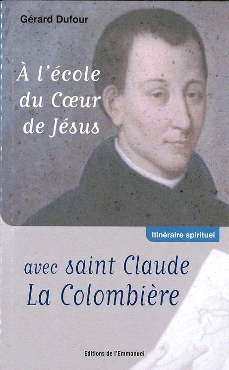A l´école du Coeur de Jésus avec saint Claude la Colombière