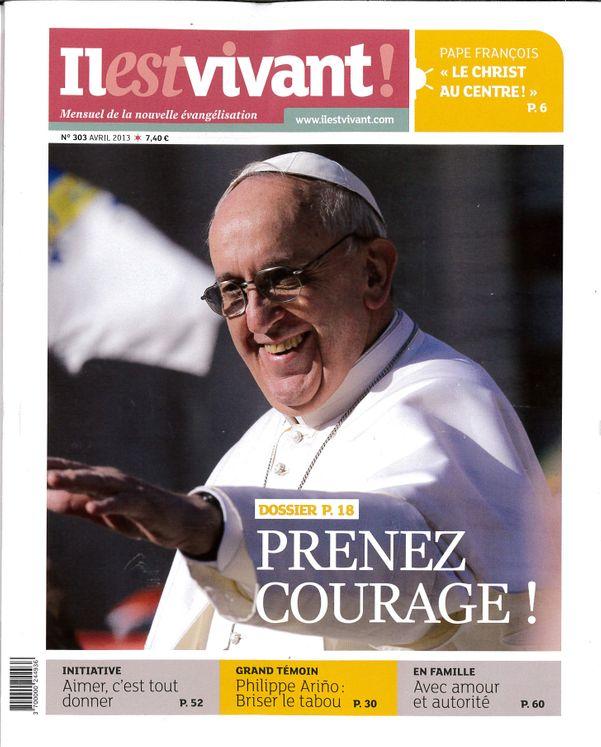 N°303 - Il est vivant Nouvelle formule - Avril 2013 - Prenez courage !