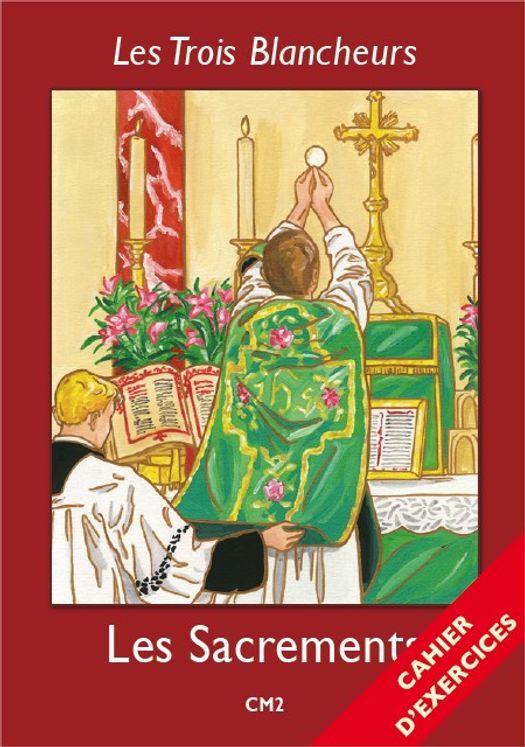 Les Trois Blancheurs - Les Sacrements - Cahier d´exercices - Volume 5 - CM2