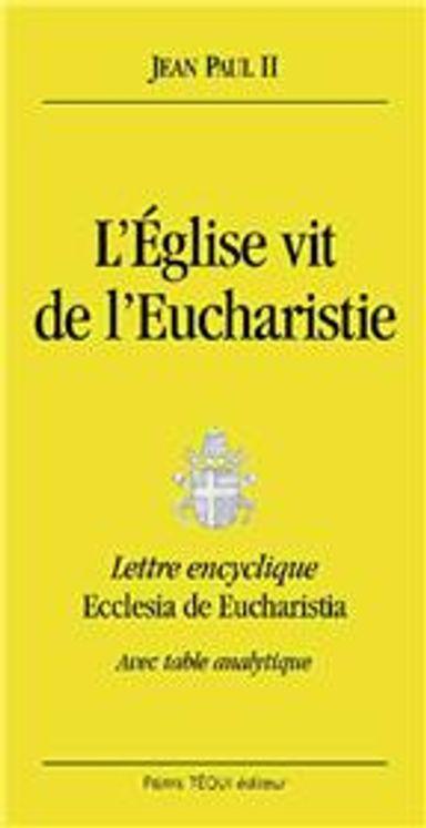 L´Eglise vit de l´Eucharistie - Ecclesia de eucharistia (grand format)