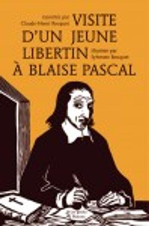 Visite d´un jeune libertin à Blaise Pascal