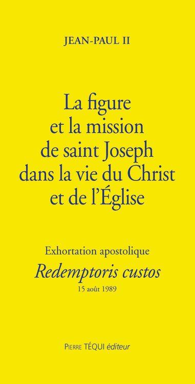 La figure et la mission de saint Joseph - Redemptoris Custos