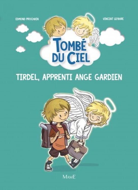 Tirdel, apprenti ange gardien - Tombé du ciel Tome 1