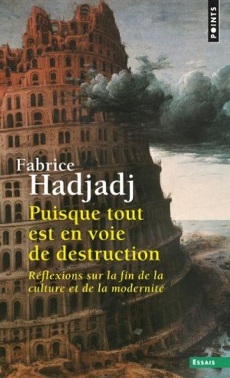 Puisque tout est en voie de destruction,  réflexions sur la fin de la culture et de la modernité