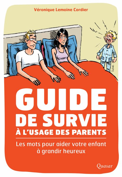 Guide de survie à l´usage des parents