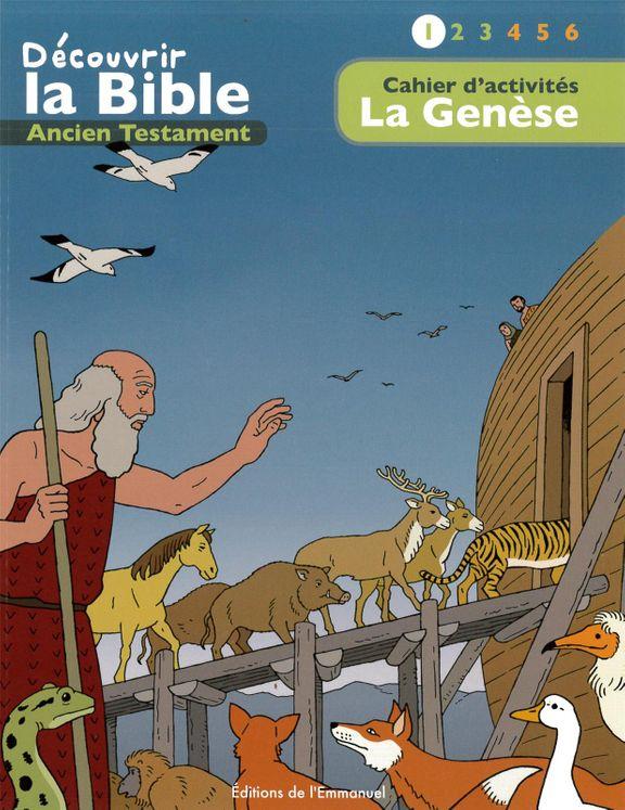 Cahier d'activités - Découvrir la Bible -  Ancien Testament  - La Genèse Volume 1