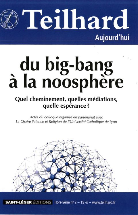 N°49 - Teilhard aujourd´hui hors-série 2 - Mars 2014 - du big-bang à la noosphère