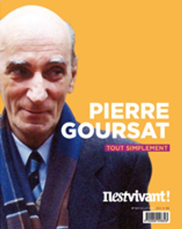 N°317 - Il est vivant Nouvelle formule - Juillet Août 2014 - Pierre Goursat tout simplement