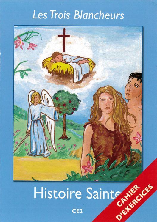 Les Trois Blancheurs - Histoire Sainte - Cahier d´exercices - Volume 3 - CE2