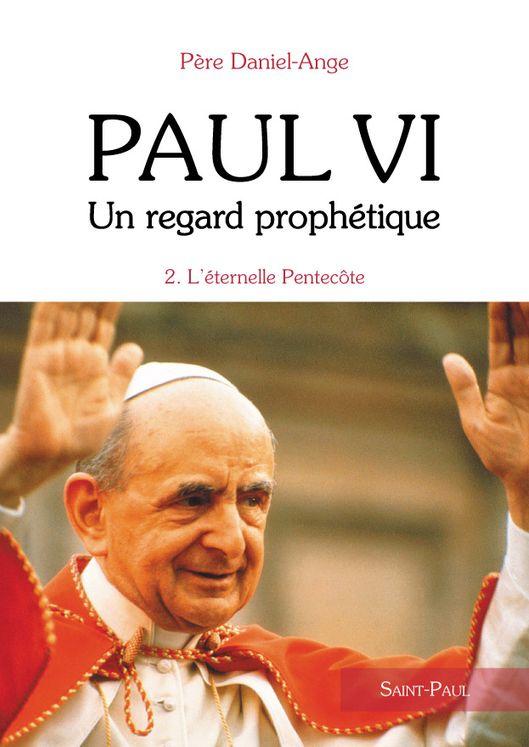 Paul VI, un regard prophétique - Tome 2