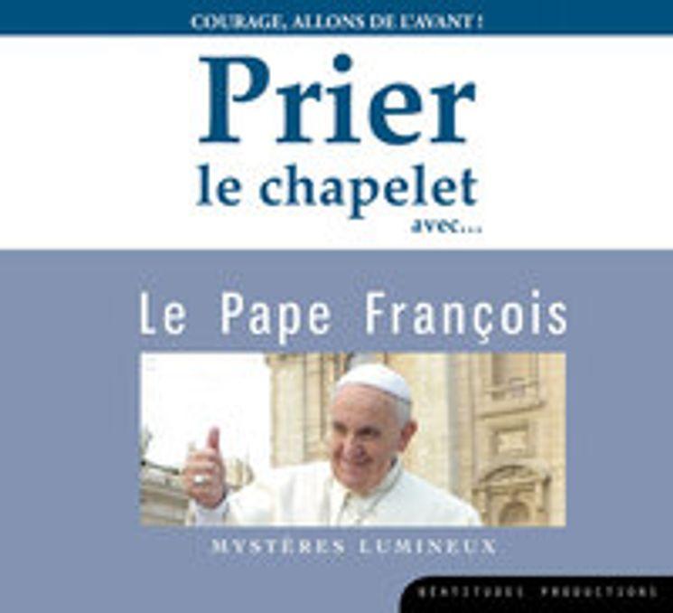 CD Prier le chapelet avec le pape François