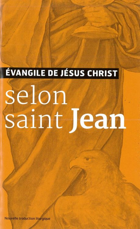 Evangiles de Jésus Christ - Selon Saint Jean - Nouvelle Traduction AELF