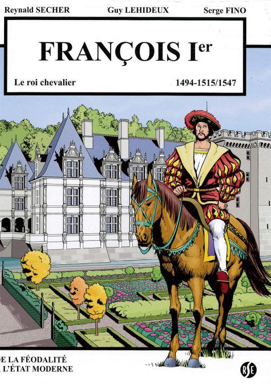François 1er - le roi chevalier - Villandry Volume 3